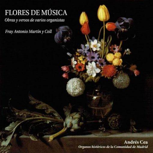 Flores de Música. Obras y versos de varios organistas. Andrés Cea, órgano.