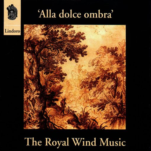 Alla dolce ombra. The Royal Wind Music. Lindoro