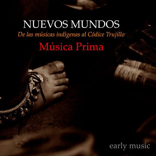 Nuevos Mundos. De las Músicas Indígenas al Códice Trujillo. Lindoro
