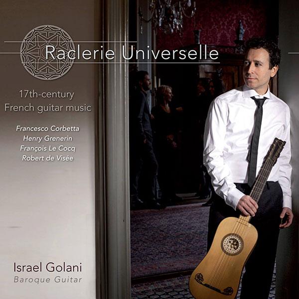 Raclerie Universelle. Música francesa para guitarra del s. XVII. Israel Golani. Lindoro, sello discográfico especializado en Música Antigua y Clásica.