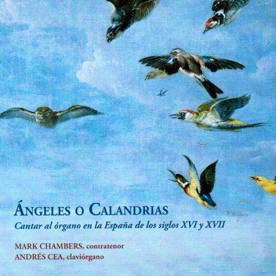 Ángeles o calandrias. Cantar al órgano en Madrid entre los siglos XVI y XVII. Mark Chambers, Andrés Cea, Bárbara Sela y Arnau Rodón. Lindoro