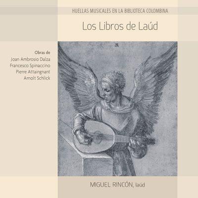 Los Libros de Laúd. Laúd renacentista. Miguel Rincón. Lindoro, sello discográfico especializado en Música Antigua y Clásica. Visite nuestra tienda Online.