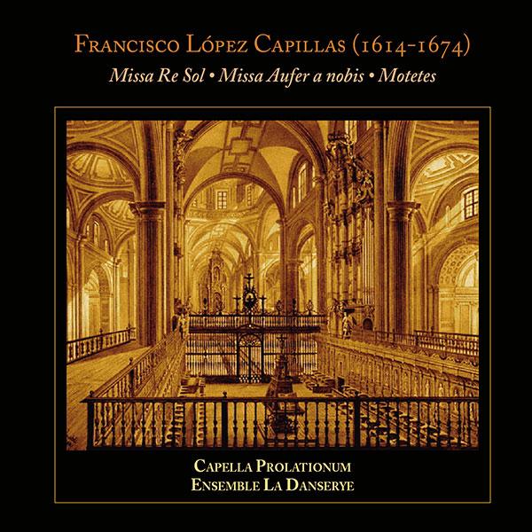 Francisco López Capillas. Missa Re Sol. Missa Aufer a nobis. Motetes. Lindoro, sello discográfico especializado en Música Antigua y Clásica. Tienda Online.