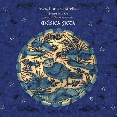 Aves, flores y estrellas. Música Ficta. Sello discográfico Lindoro. Visite nuestra tienda Online.